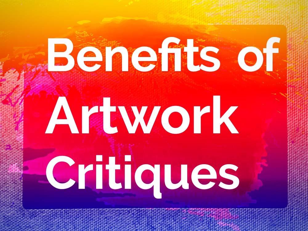 Benefits of Artwork Critiques