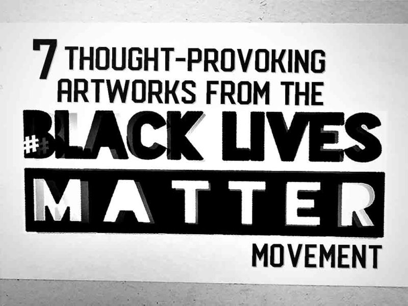 7 Thought-Provoking Artworks From the #BlackLivesMatter Movement